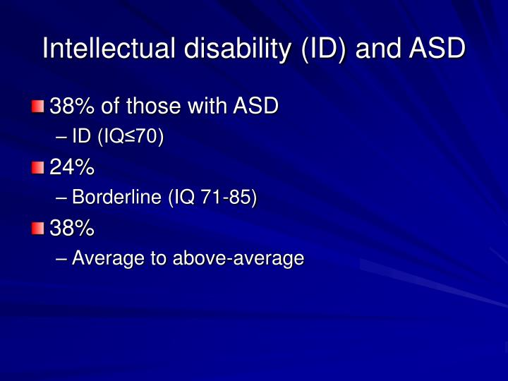 Intellectual disability (ID) and ASD