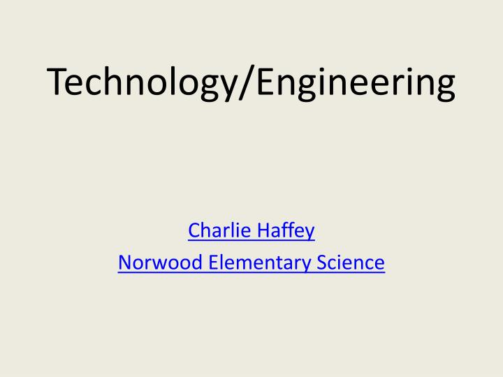 Technology/Engineering