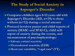the study of social anxiety in asperger s disorder