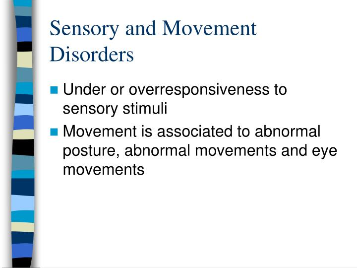 Sensory and Movement Disorders
