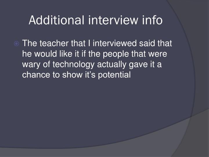 Additional interview info