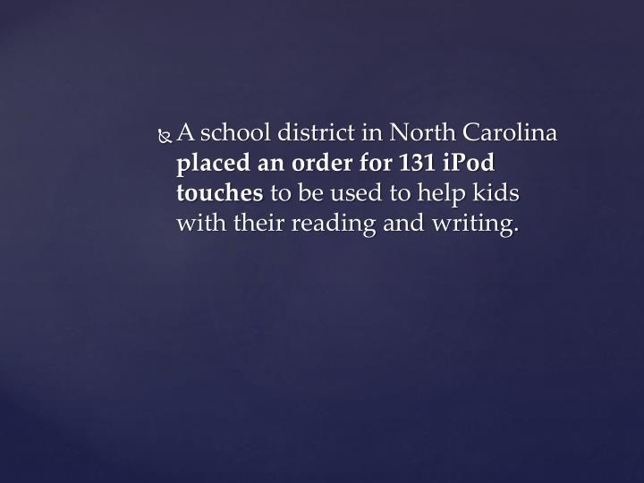 A school district in North Carolina