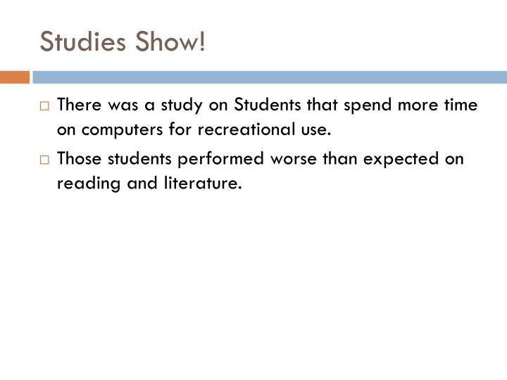 Studies Show!