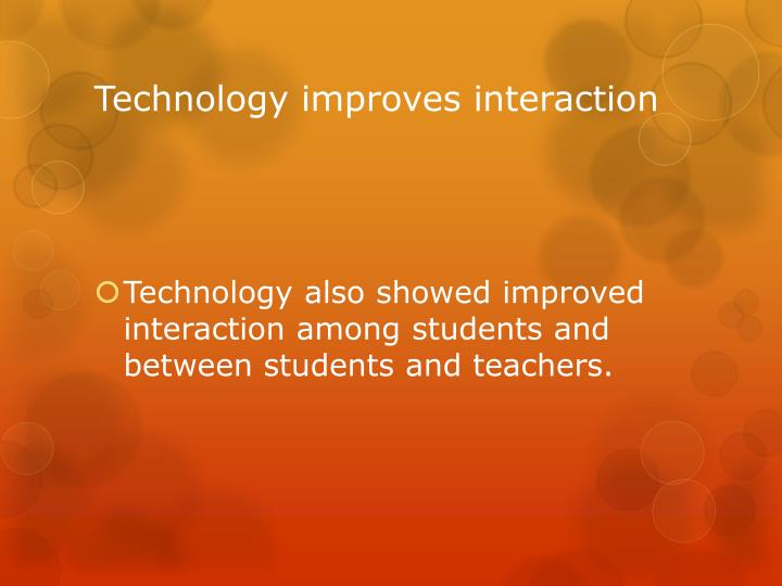 Technology improves interaction
