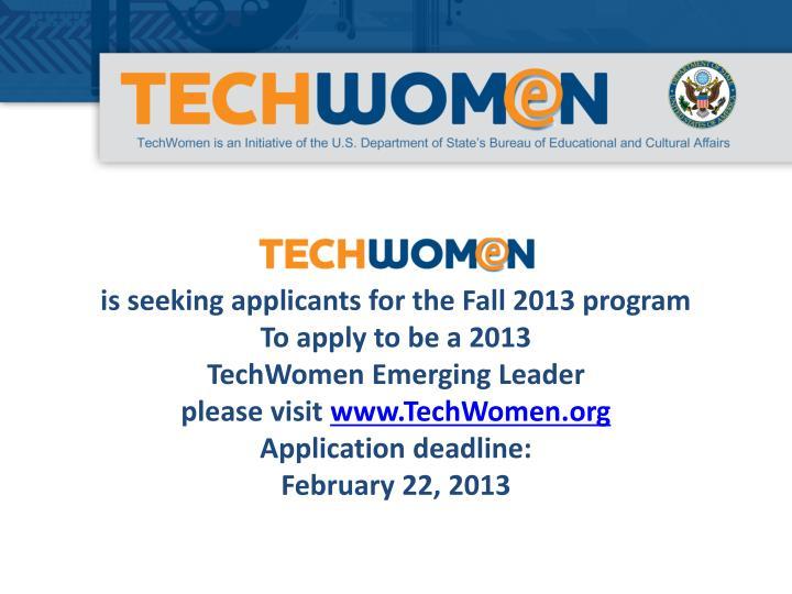 is seeking applicants for the Fall 2013 program