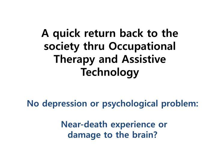 No depression or psychological
