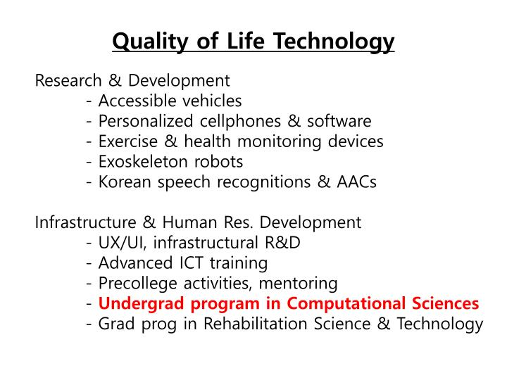 Quality of Life Technology
