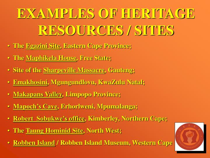EXAMPLES OF HERITAGE RESOURCES / SITES