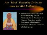 are ideal parenting styles the same for all cultures