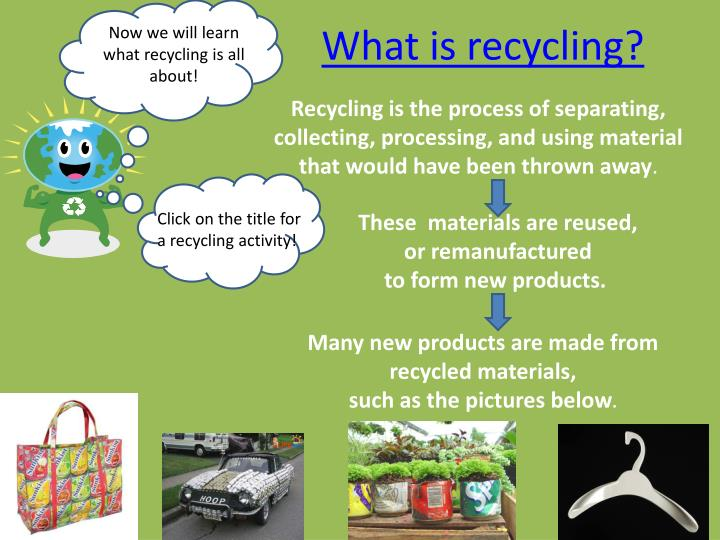Now we will learn what recycling is all about!