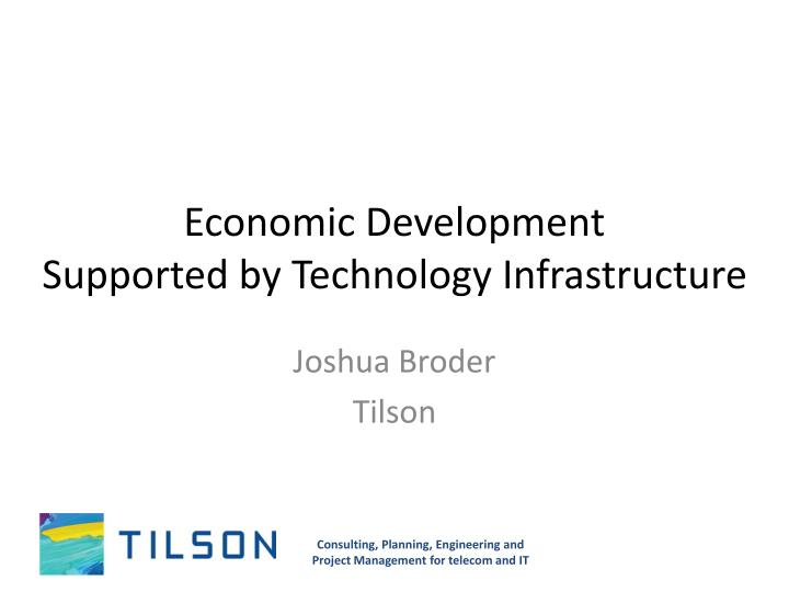Economic development supported by technology infrastructure
