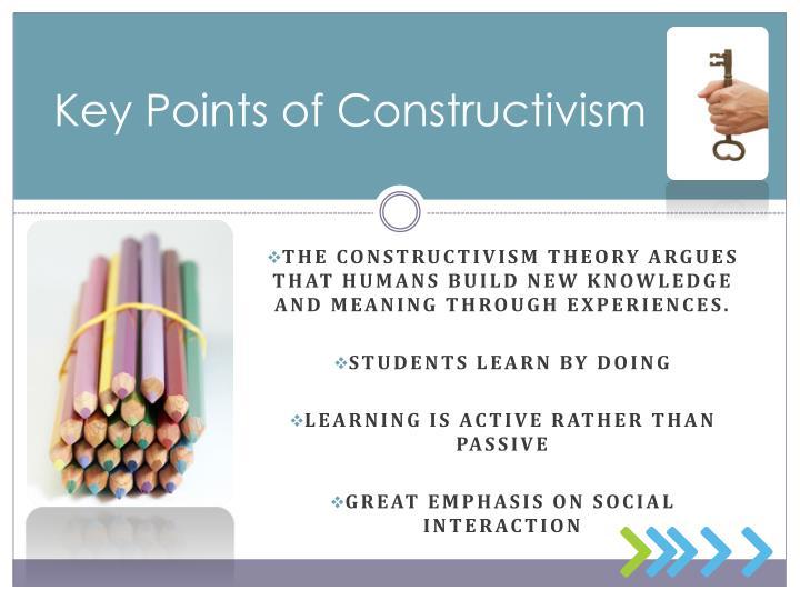 Key points of constructivism