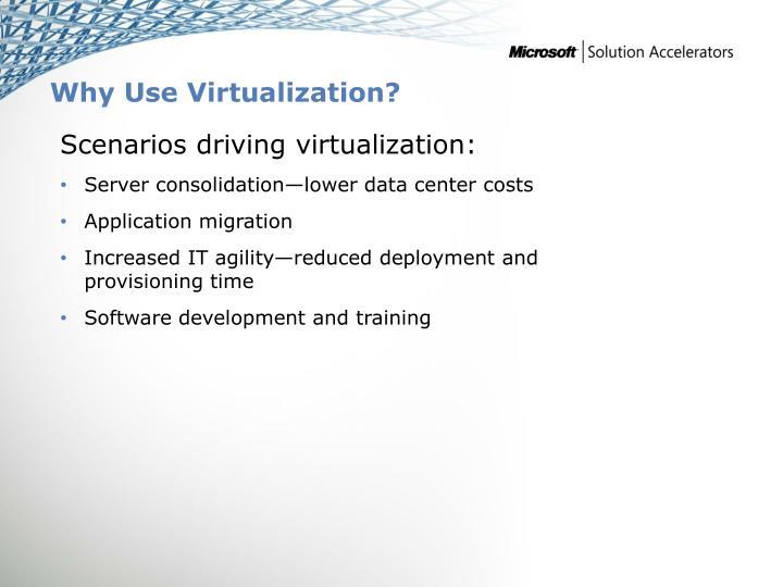 Why Use Virtualization?