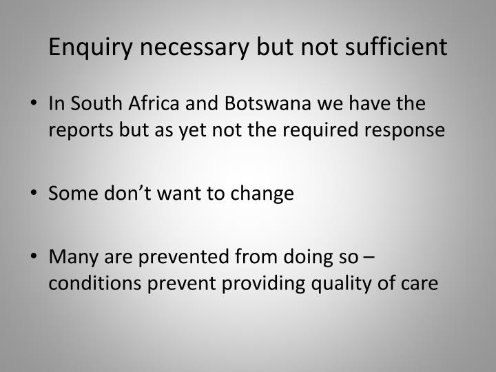 Enquiry necessary but not sufficient