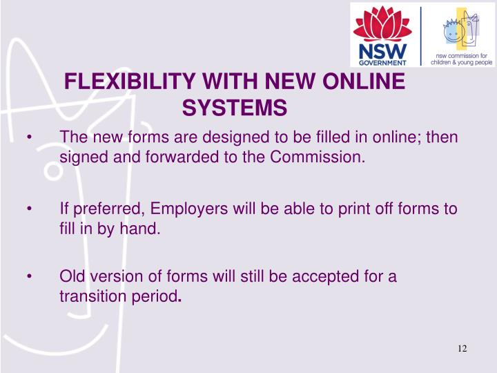 The new forms are designed to be filled in online; then signed and forwarded to the Commission.