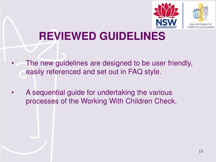 The new guidelines are designed to be user friendly, easily referenced and set out in FAQ style.