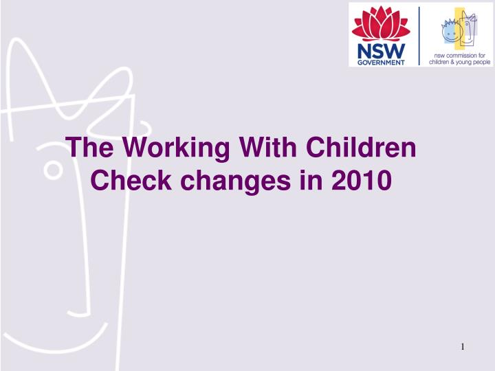 The Working With Children Check changes in 2010