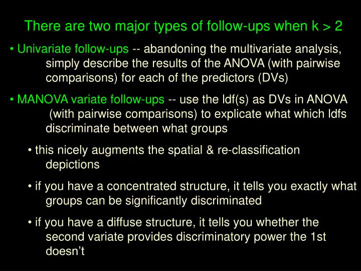 There are two major types of follow-ups when k > 2
