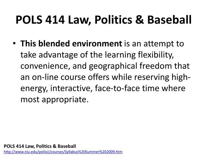POLS 414 Law, Politics & Baseball