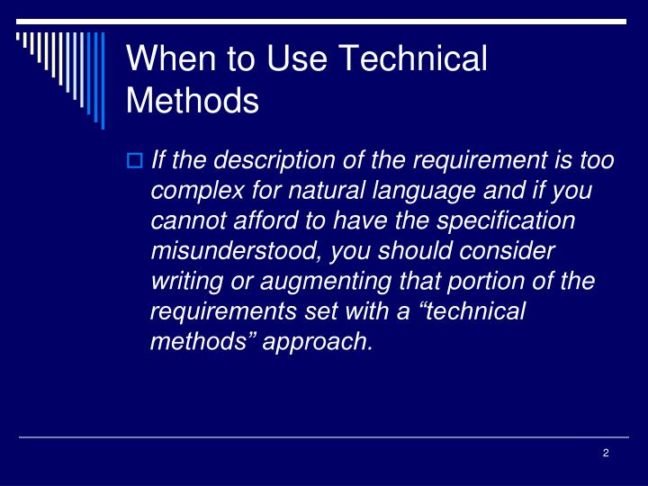 When to use technical methods