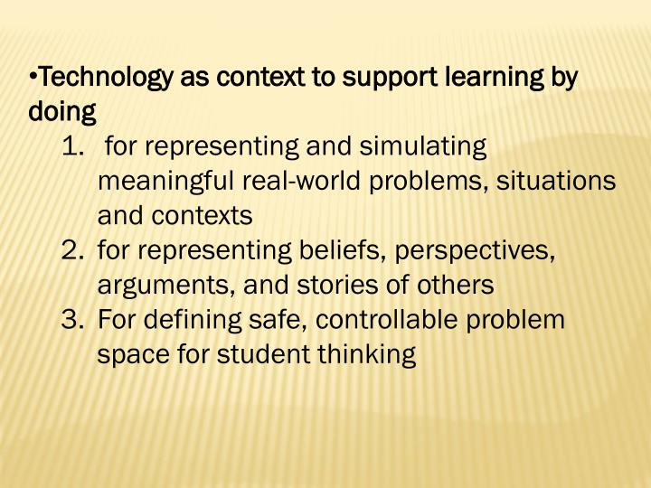 Technology as context to support learning by doing