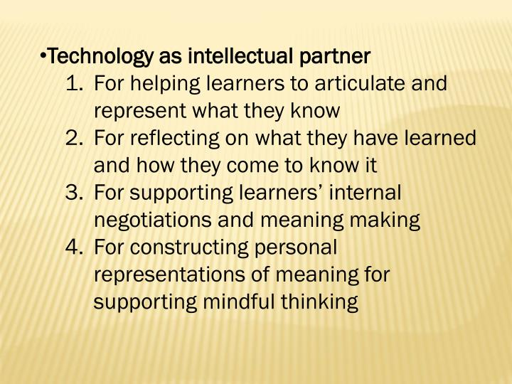 Technology as intellectual partner