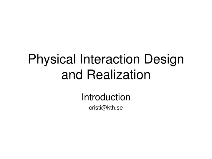physical interaction design and realization n.