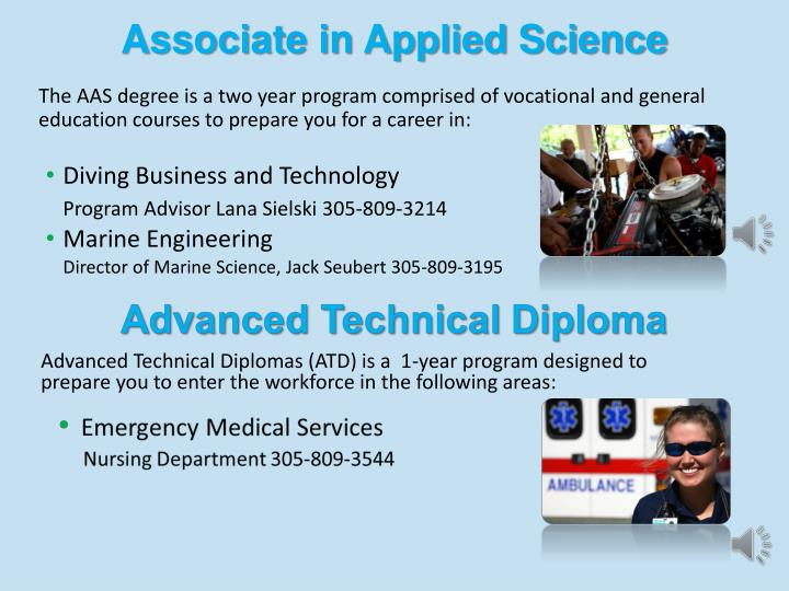 The AAS degree is a two year program comprised of vocational and general education courses to prepare you for a career in: