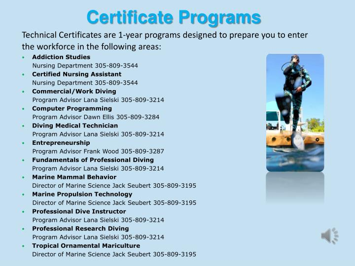 Technical Certificates are 1-year programs designed to prepare you to enter