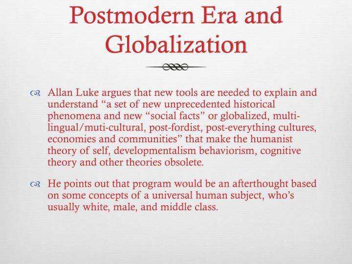 Postmodern Era and Globalization