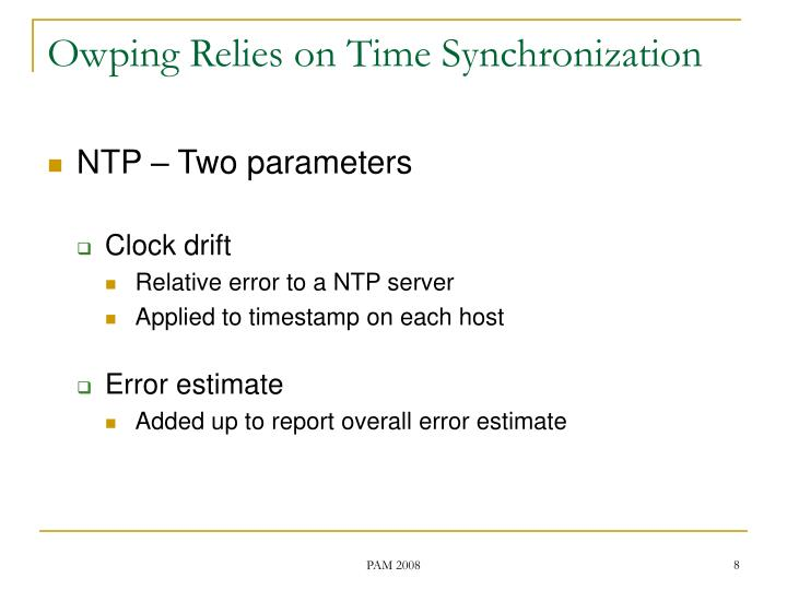 Owping Relies on Time Synchronization