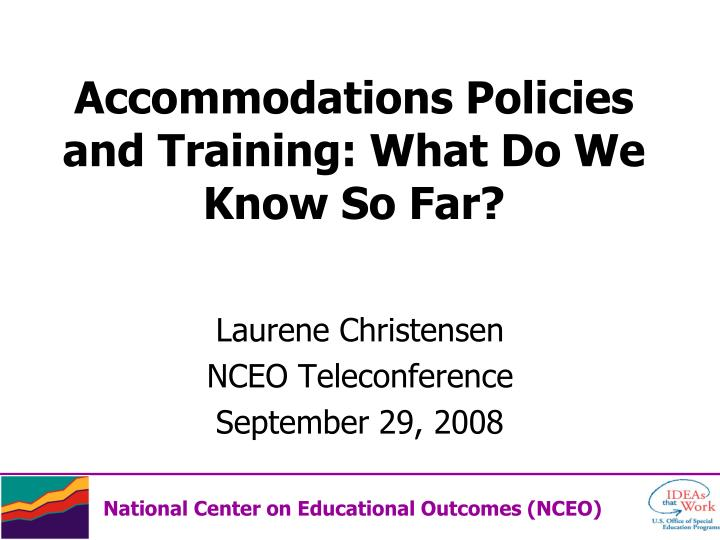 accommodations policies and training what do we know so far n.