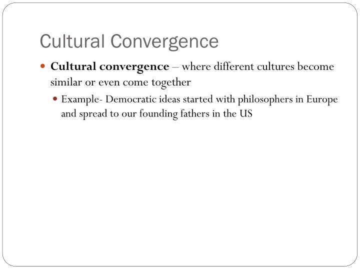 Cultural Convergence