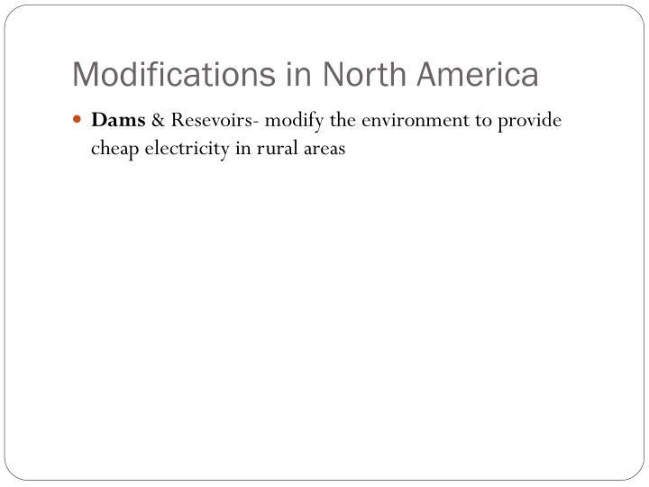 Modifications in North America