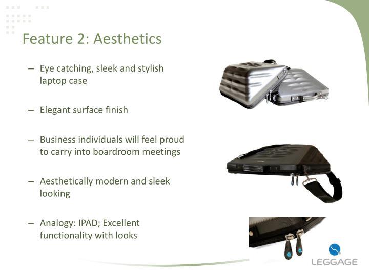 Feature 2: Aesthetics