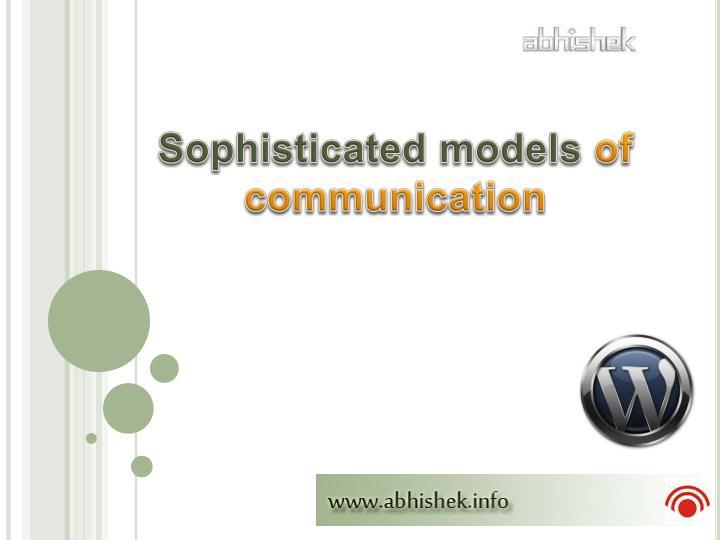 Sophisticated models
