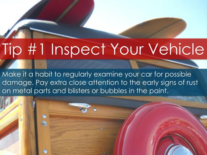 Tip #1 Inspect Your Vehicle