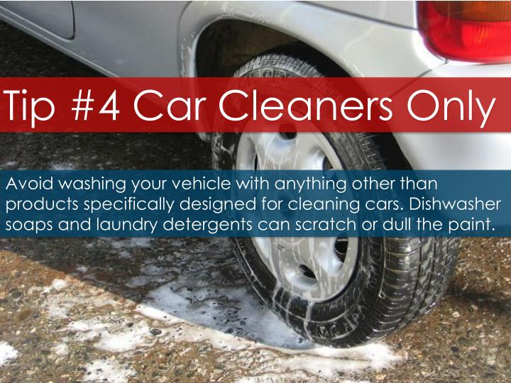 Tip #4 Car Cleaners Only