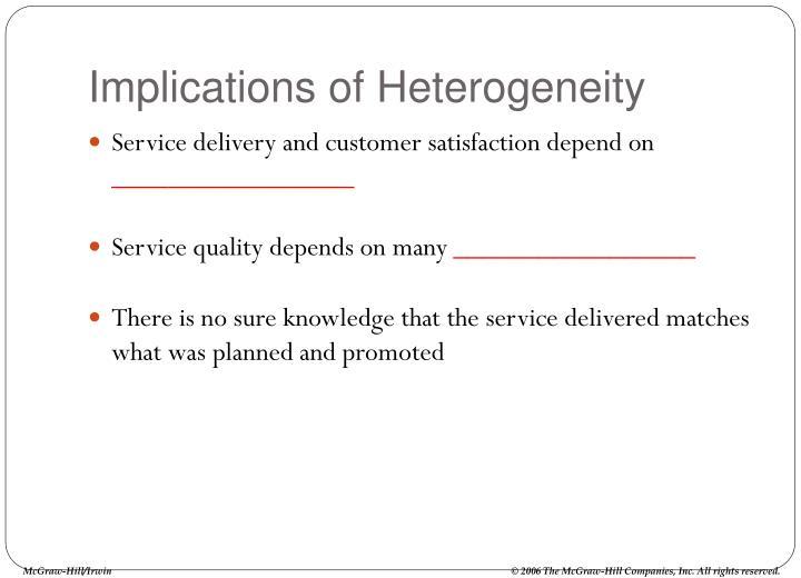 Implications of Heterogeneity