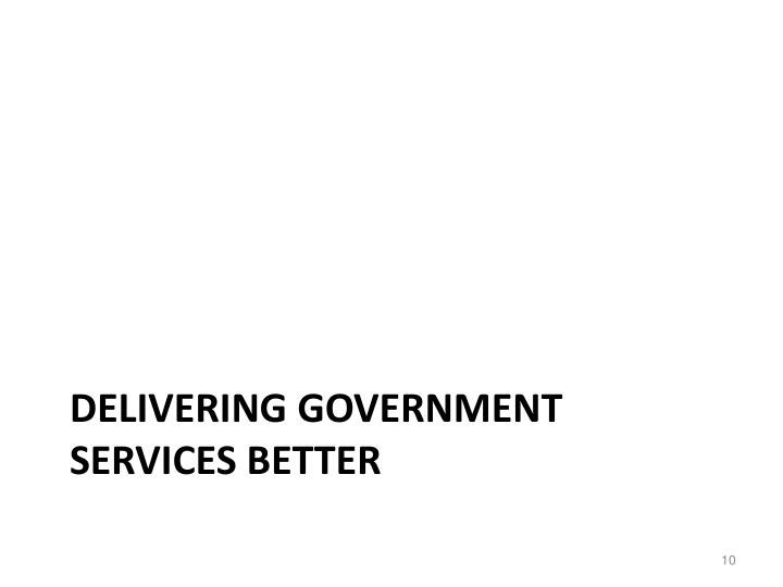 Delivering government services better