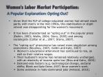women s labor market participation a popular explanation opting out