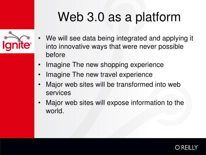 Web 3.0 as a platform