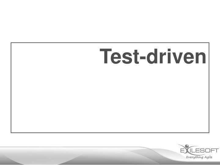 Test-driven