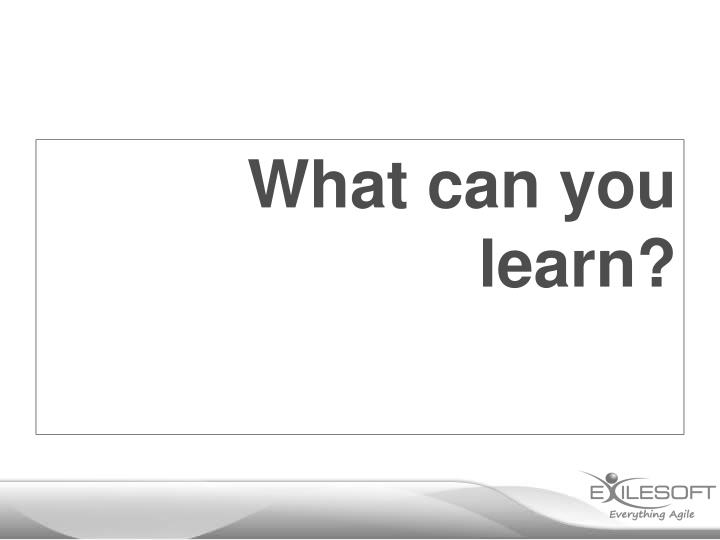 What can you learn?