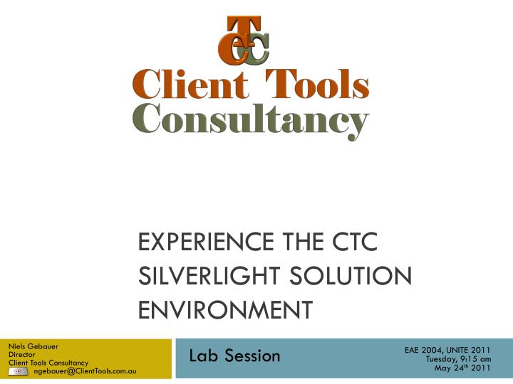 experience the ctc silverlight solution environment n.