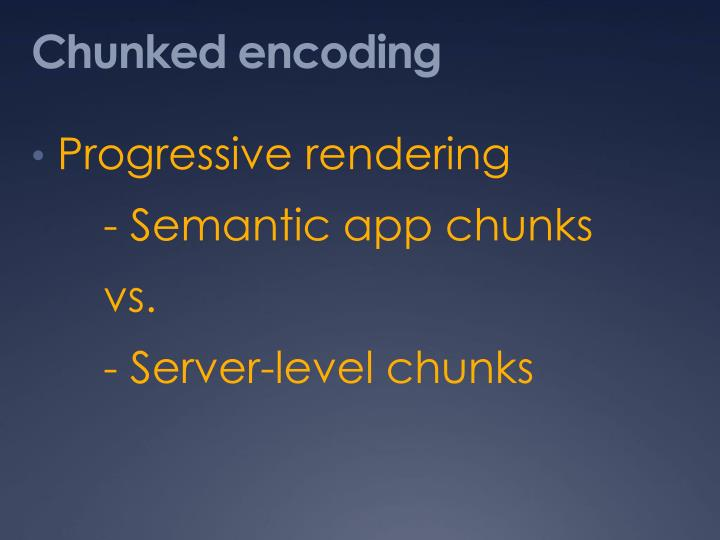 Chunked encoding