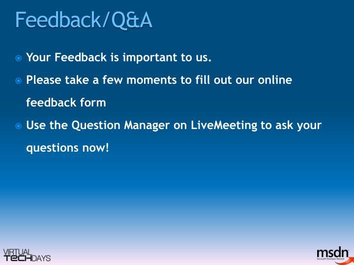 Feedback/Q&A