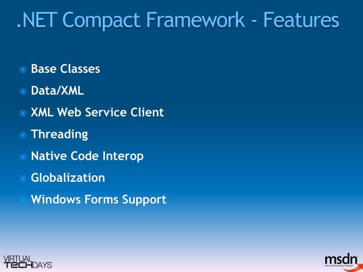.NET Compact Framework - Features