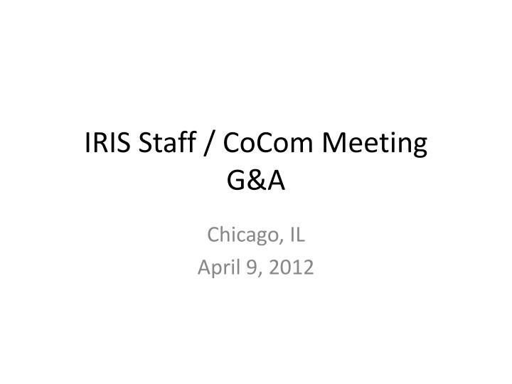Iris staff cocom meeting g a