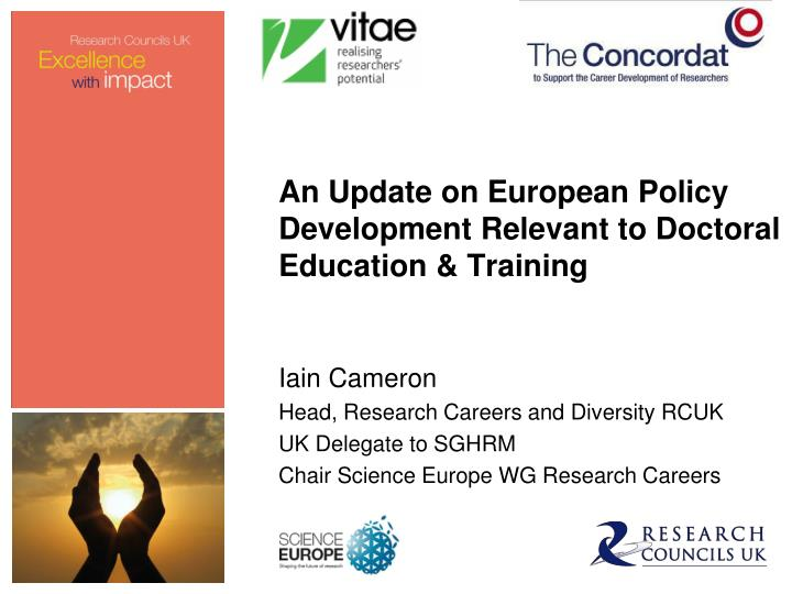 an update on european policy development relevant to doctoral education training